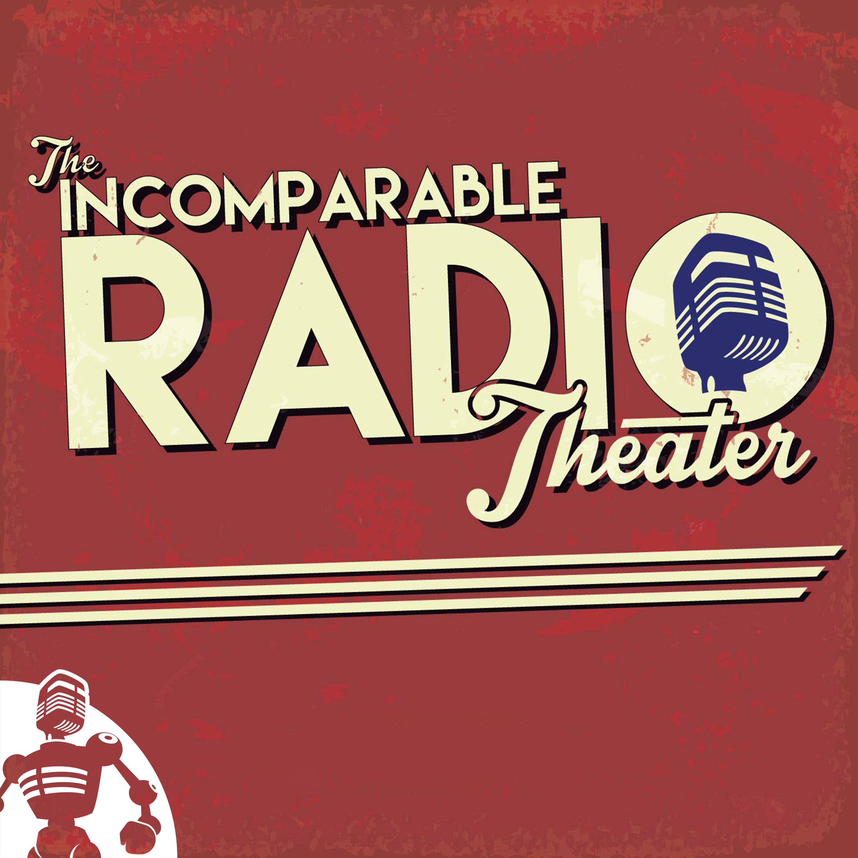 """    The Incomparable Radio Theater "" Podcast"