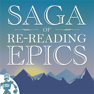 Saga of Rereading Epics