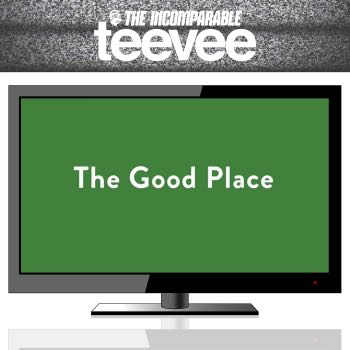 TeeVee: The Good Place