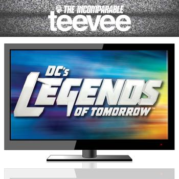 TeeVee: Legends of Tomorrow