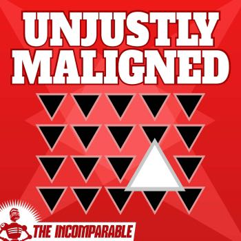 Unjustly Maligned